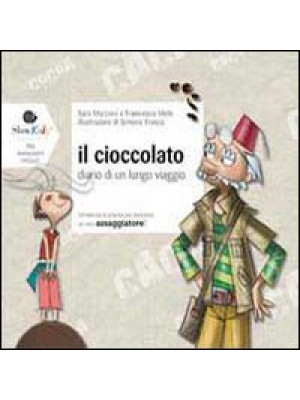 Il cioccolato. Diario di un lungo viaggio