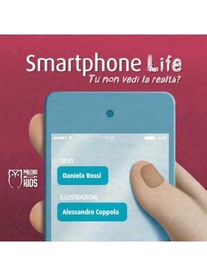 Smartphone life. Tu non vedi la realtà? Ediz. a colori
