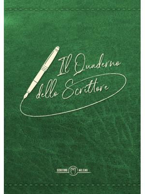 Il quaderno dello scrittore. Copertina verde