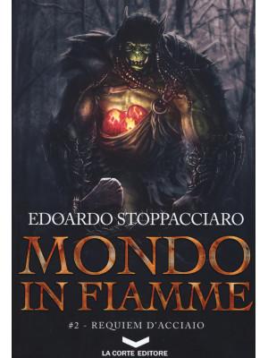 Requiem d'acciaio. Mondo in fiamme. Vol. 2