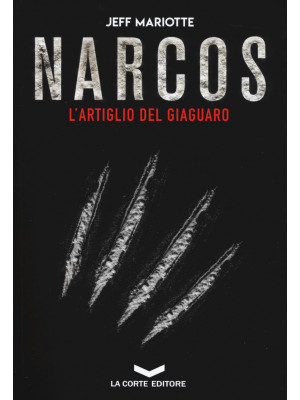 Narcos. L'artiglio del giaguaro