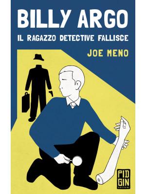 Billy Argo. Il ragazzo detective fallisce