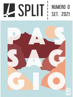 SPLIT (2021). Vol. 0: Passaggio