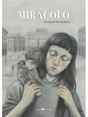 Miracolo. Ediz. illustrata