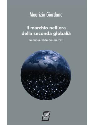 Il marchio nell'era della seconda globalità. Le nuove sfide dei mercati