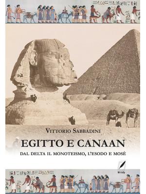 Egitto e Canaan. Dal delta il monoteismo, l'esodo e Mosè