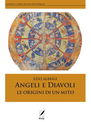Angeli e diavoli. Le origini di un mito