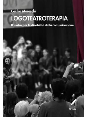 Logoteatroterapia. Il teatro per le disabilità della comunicazione