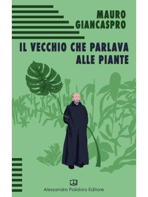 Il vecchio che parlava alle piante