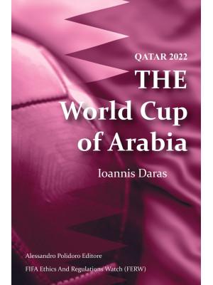 Qatar 2022. The world cup of Arabia