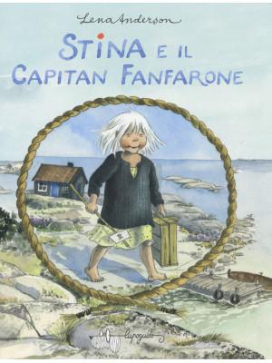 Stina e il capitan Fanfarone. Ediz. a colori