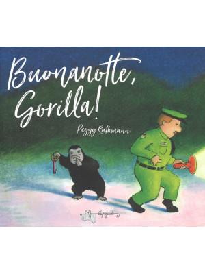 Buonanotte, gorilla! Ediz. a colori