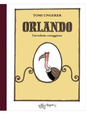 Orlando l'avvoltoio coraggioso. Ediz. a colori