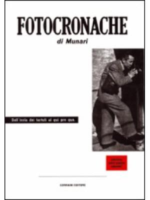 Fotocronache. Ediz. italiana e inglese