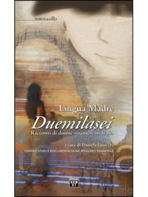 Lingua madre Duemilasei. Racconti di donne straniere in Italia