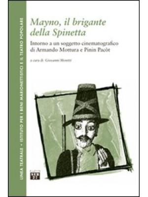 Mayno, il brigante della Spinetta. Intorno a un soggetto cinematografico di Armando Mottura e Pinin Pacòt