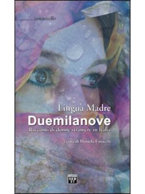 Lingua madre Duemilanove. Racconti di donne straniere in Italia