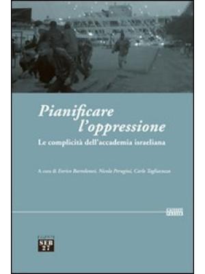 Pianificare l'oppressione. La complicità dell'accademia israeliana