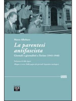 La parentesi antifascista. Giornali e giornalisti a Torino (1945-1948). Con CD-ROM