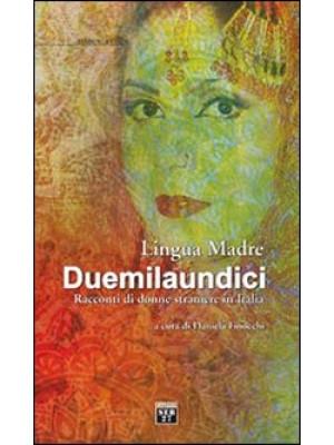 Lingua madre duemilaundici. Racconti di donne straniere in Italia