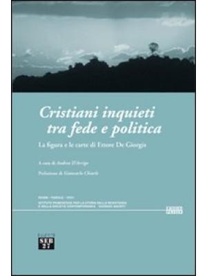 Cristiani inquieti tra fede e politica. La figura e le carte di Ettore De Giorgis