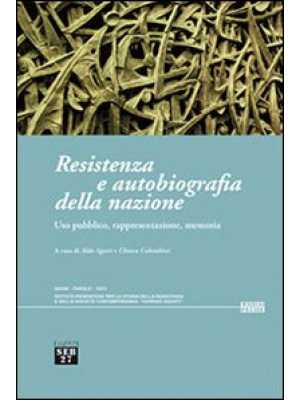 Resistenza e autobiografia della nazione. Uso pubblico, rappresentazione, memoria