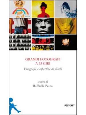 Grandi fotografi a 33 giri. Fotografie e copertine di dischi. Ediz. illustrata
