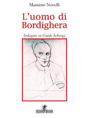 L'uomo di Bordighera. Indagine su Guido Seborga