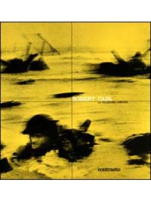 Robert Capa. La collezione completa. Ediz. illustrata
