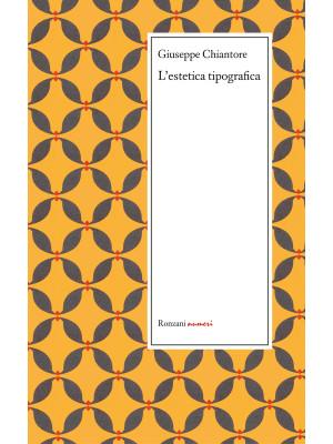 L'estetica tipografica e altri scritti sulla tipografia (1871-1879)