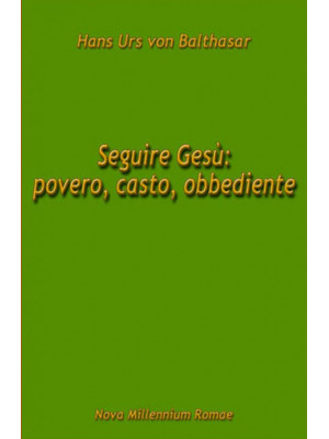 Seguire Gesù: povero, casto, obbediente