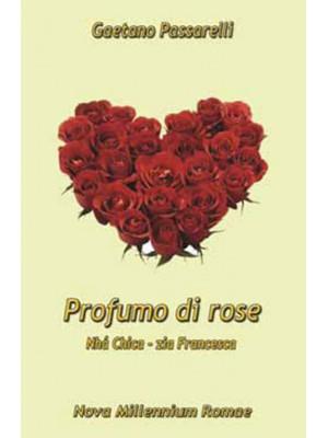 Profumo di rose. «Nhá Chica - Zia Francesca»