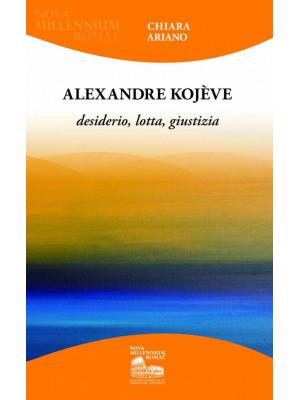 Alexandre Kojève. Desiderio, lotta, giustizia