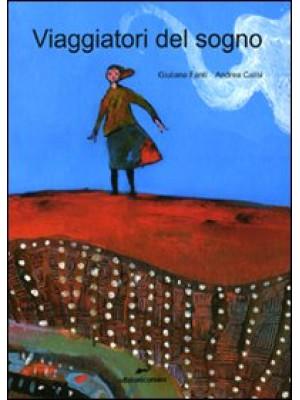 Viaggiatori del sogno. Ediz. illustrata