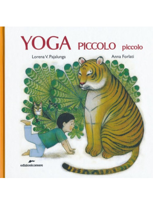 Yoga piccolo piccolo. Ediz. illustrata