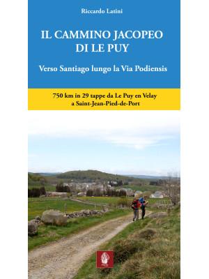 Il cammino Jacopeo di Le Puy. Verso Santiago lungo la via Podiensis