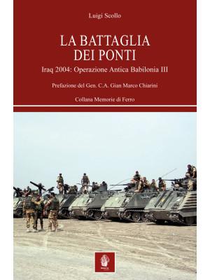 La battaglia dei ponti. Iraq 2004: Operazione Antica Babilonia III