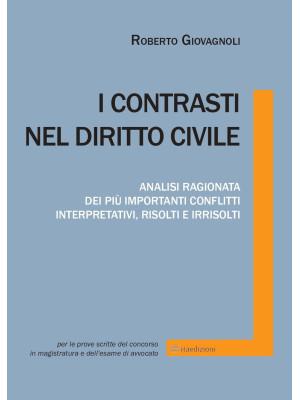 I contrasti nel diritto civile. Analisi ragionata dei più importanti conflitti interpretativi, risolti e irrisolti