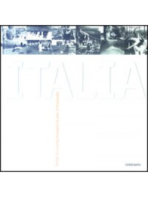 Italia. Portrait of a country throughout 60 years of photography. Ediz. Inglese