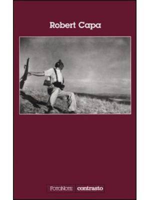 Robert Capa. Ediz. illustrata