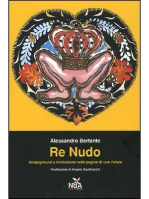 Re nudo. Underground e rivoluzione nelle pagine di una rivista
