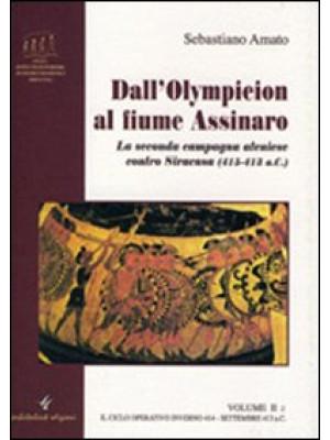Dall'Olympieion al fiume Assinaro. La seconda campagna ateniese contro Siracusa (415-413 a. C.). Vol. 2