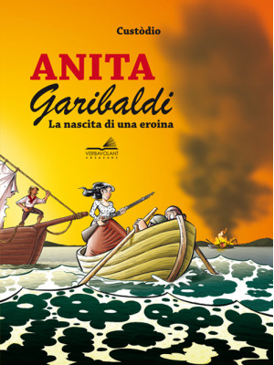 Anita Garibaldi. La nascita di una eroina
