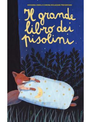 Il grande libro dei pisolini. Ediz. a colori