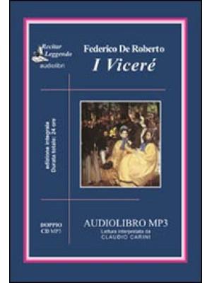I Viceré letto da Claudio Carini. Audiolibro. 2 CD Audio formato MP3. Ediz. integrale