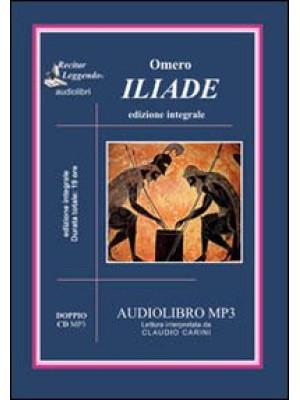 L'iliade. Audiolibro. 2 CD Audio formato MP3. Ediz. integrale