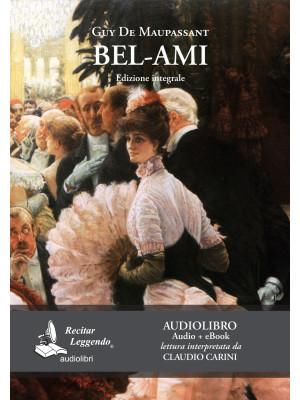 Bel-Ami letto da Claudio Carini. Audiolibro. CD Audio formato MP3. Ediz. integrale. Con e-book