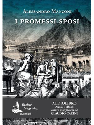 I Promessi sposi letto da Claudio Carini. Audiolibro. 2 CD Audio formato MP3. Ediz. integrale. Con e-book