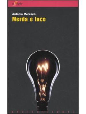 Merda e luce: Il firmamento-Duetto-Merda e luce-Magnificat-Fuco nero