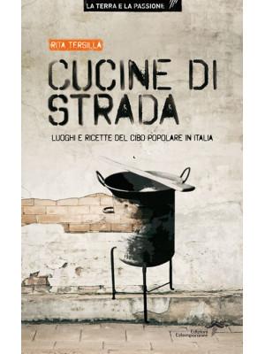 Cucine di strada. Luoghi e ricette del cibo popolare in Italia